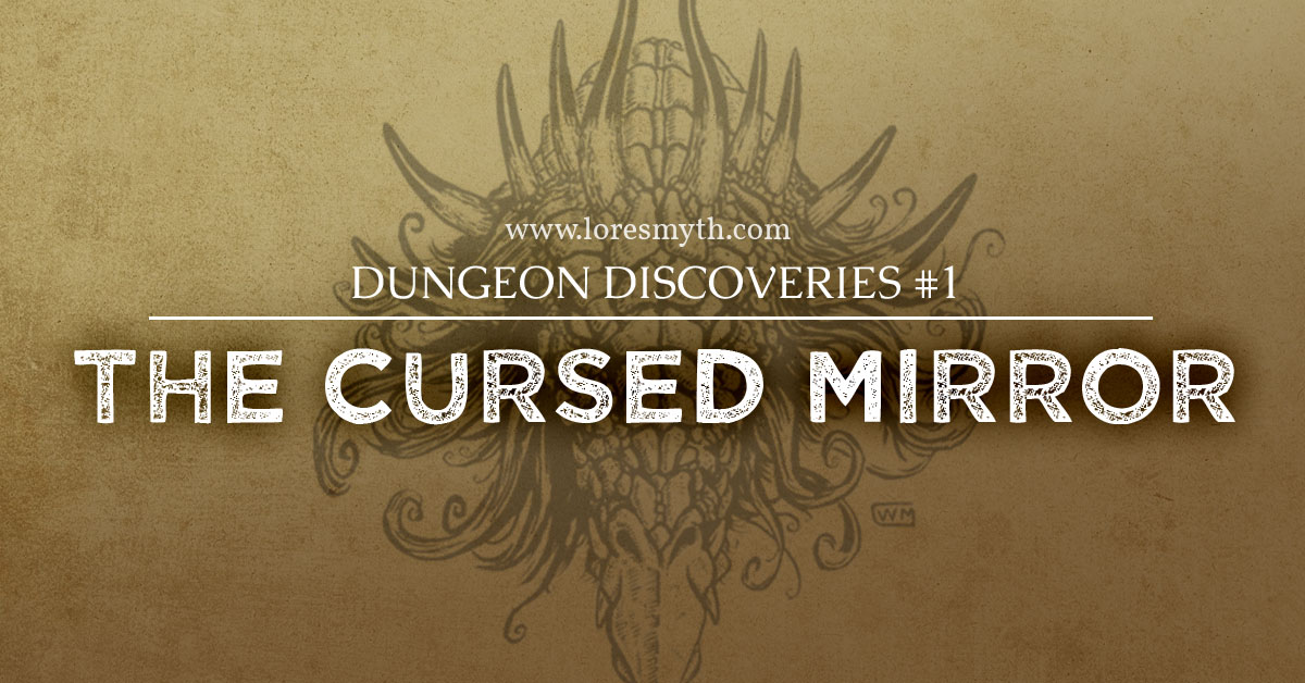 Dungeon Discoveries: The Cursed Mirror